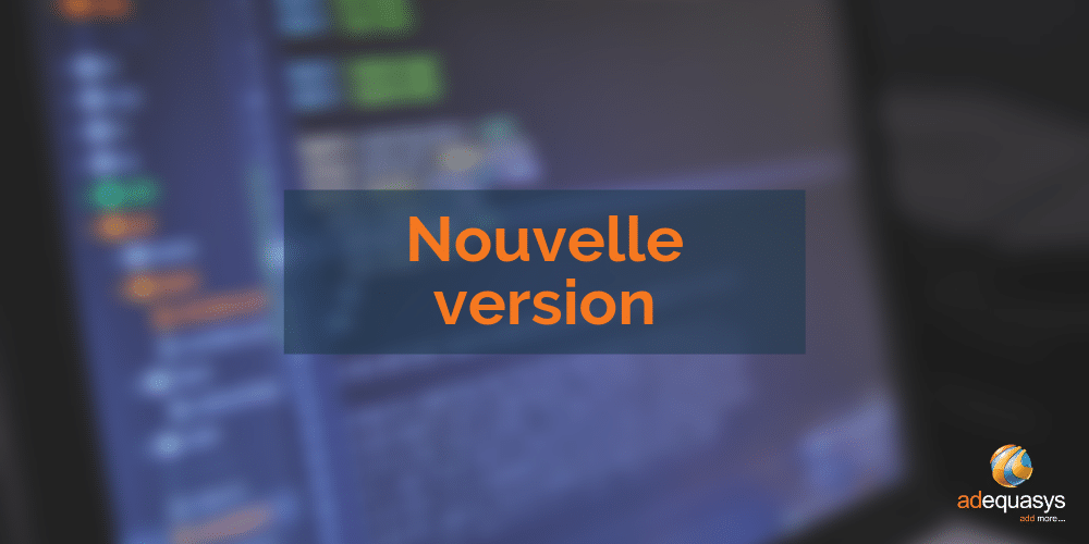 Nouvelle version 19.2 Adequasys