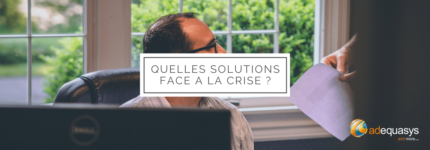 Quelles solutions face à la crise ?